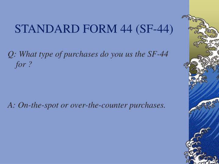 STANDARD FORM 44 (SF-44)