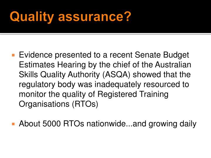 Quality assurance?