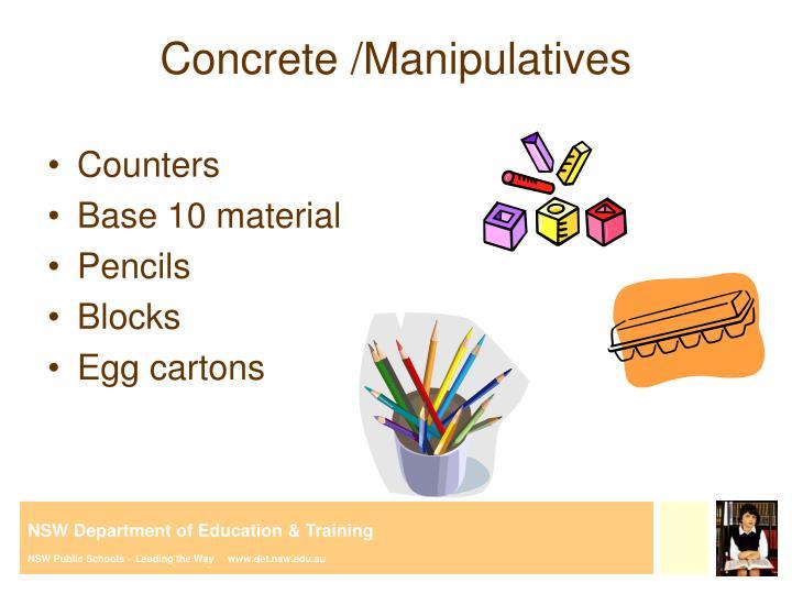 Concrete /Manipulatives