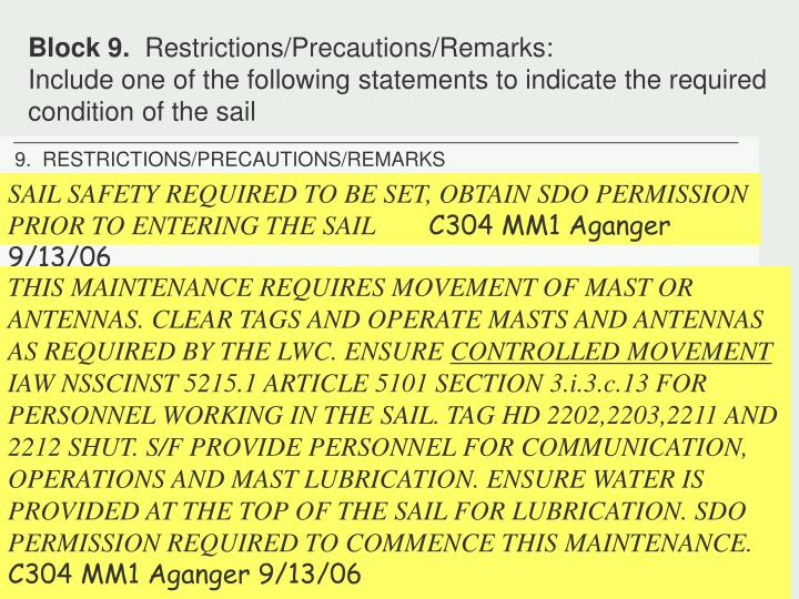 9.  RESTRICTIONS/PRECAUTIONS/REMARKS