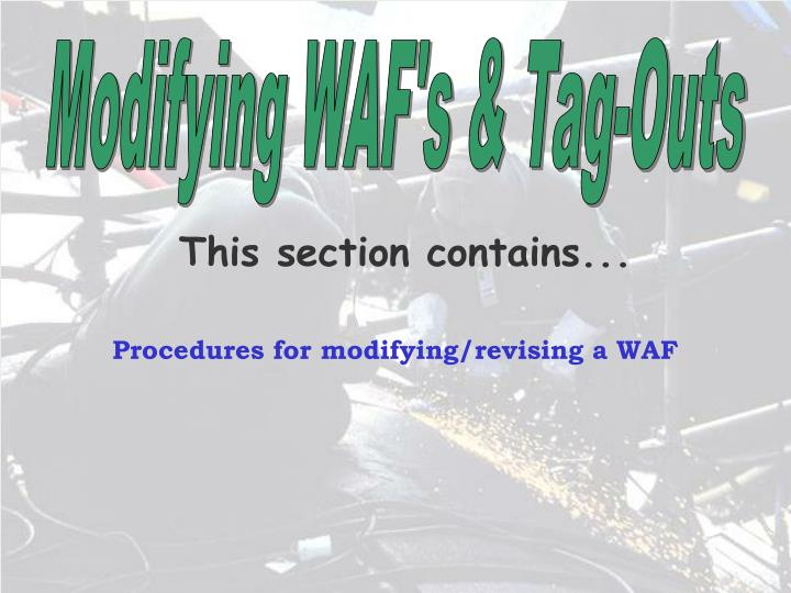 Modifying WAF's & Tag-Outs
