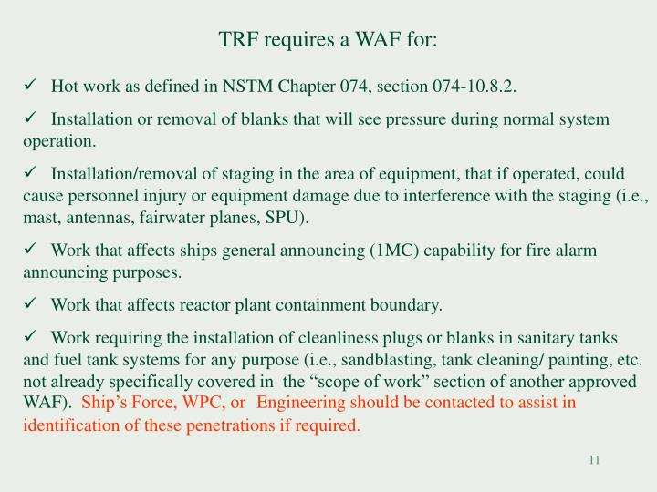 TRF requires a WAF for: