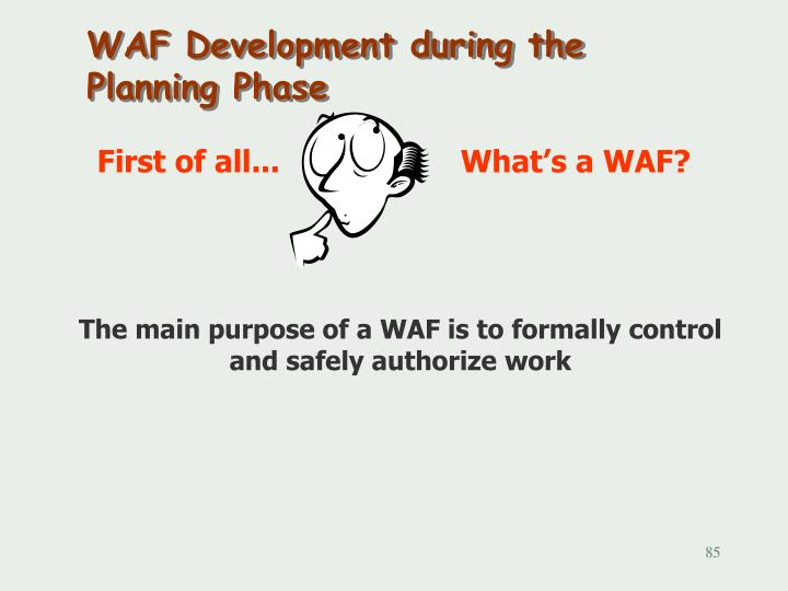 First of all...                    What's a WAF?