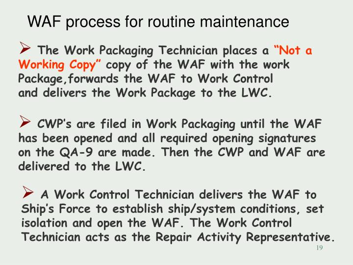 WAF process for routine maintenance
