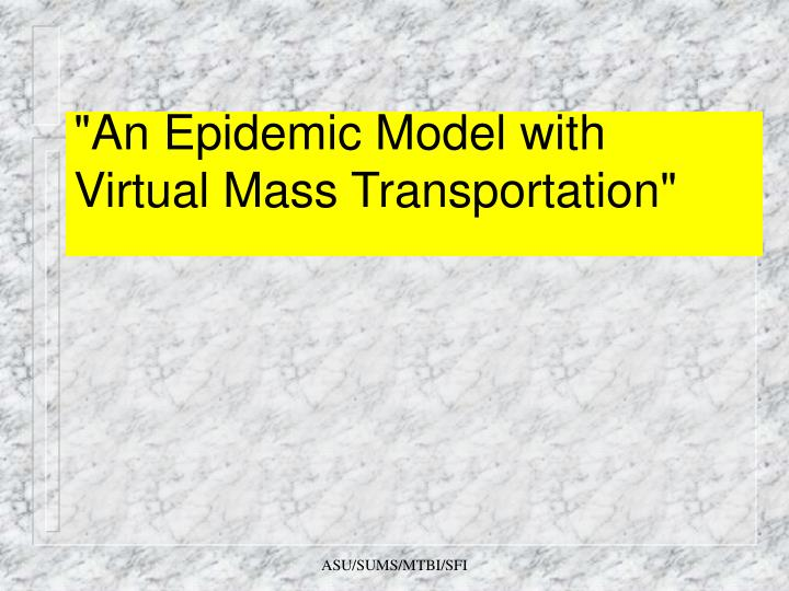 """An Epidemic Model with Virtual Mass Transportation"""