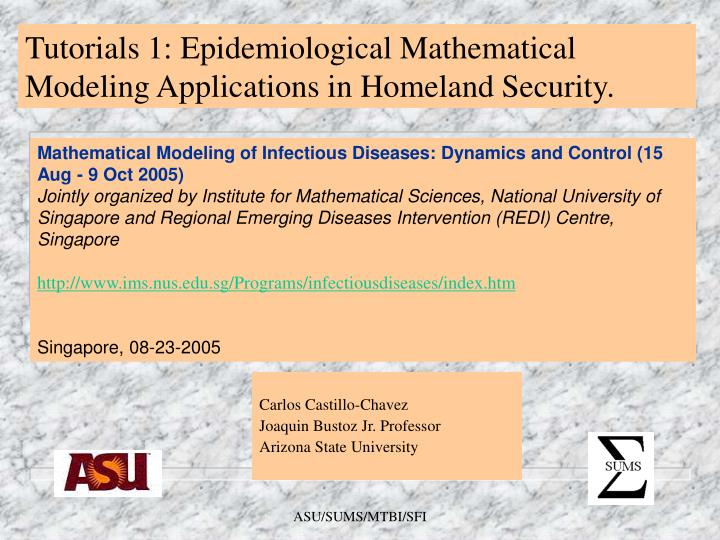 Tutorials 1: Epidemiological Mathematical Modeling Applications in Homeland Security.