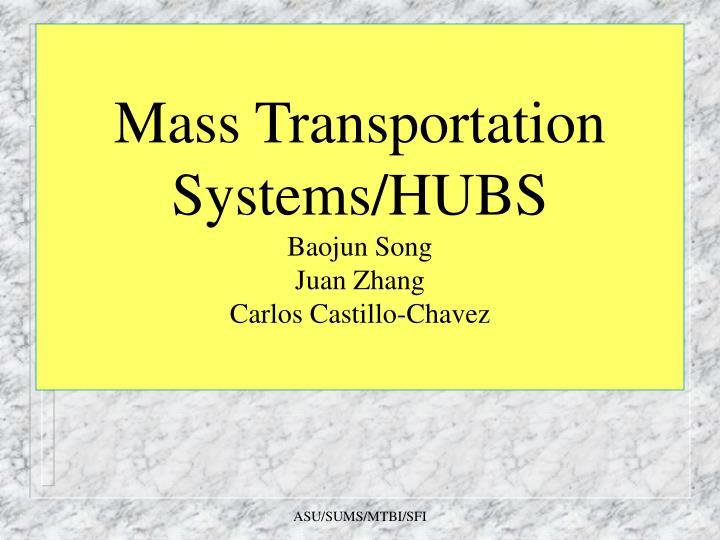 Mass Transportation Systems/HUBS