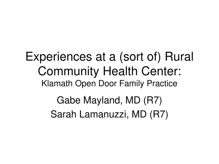 experiences at a sort of rural community health center klamath open door family practice