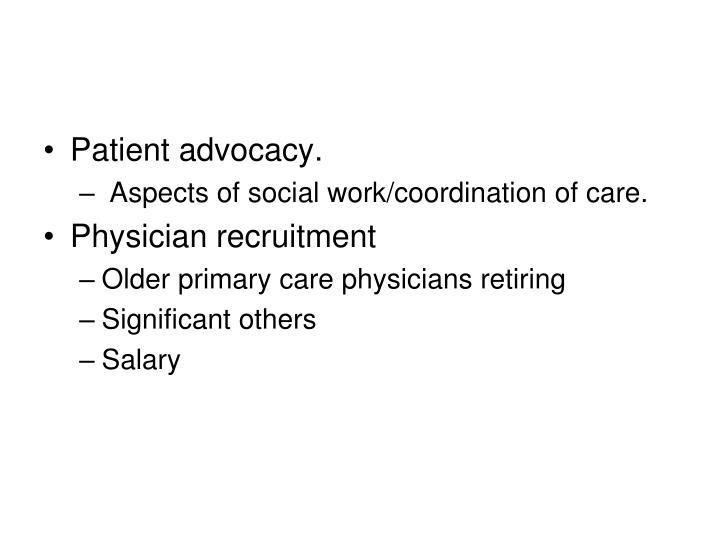 Patient advocacy.