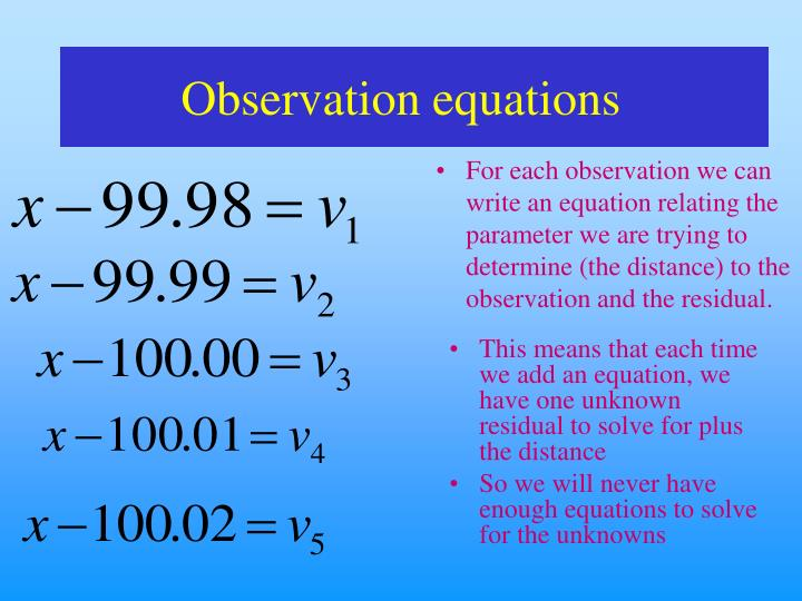 This means that each time we add an equation, we have one unknown residual to solve for plus the distance
