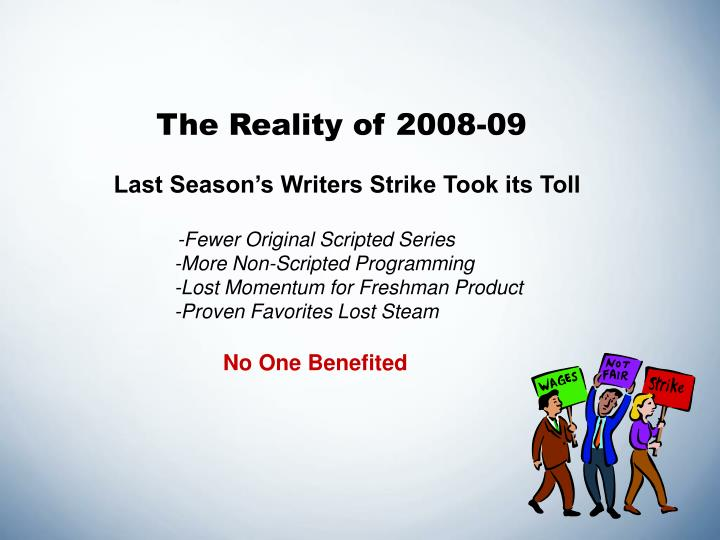 The Reality of 2008-09