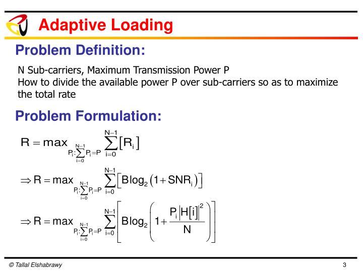 Adaptive Loading