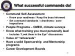 what successful commands do