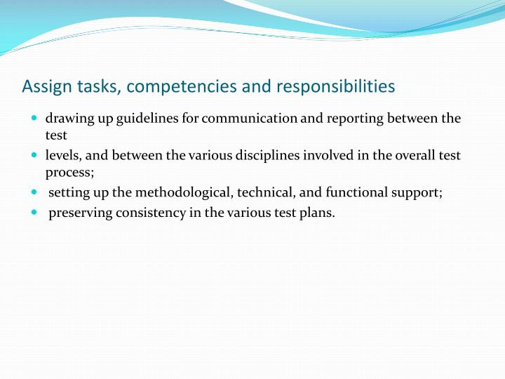 Assign tasks, competencies and responsibilities
