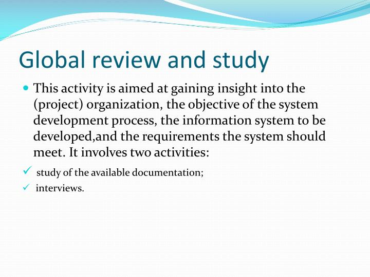 Global review and study