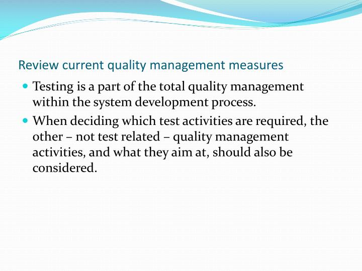 Review current quality management measures