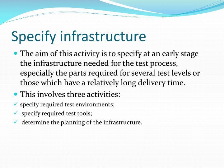 Specify infrastructure