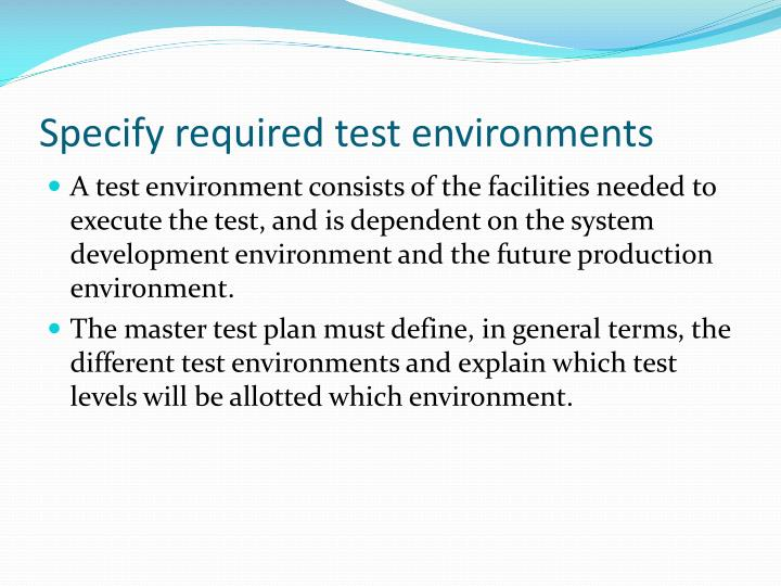 Specify required test environments