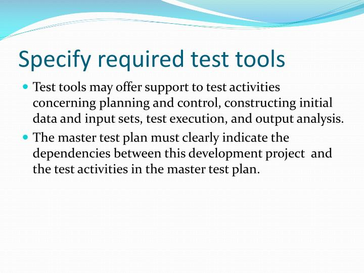 Specify required test tools
