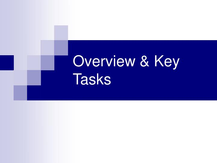 Overview & Key Tasks
