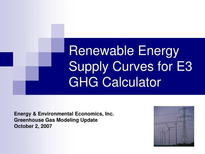 Renewable energy supply curves for e3 ghg calculator
