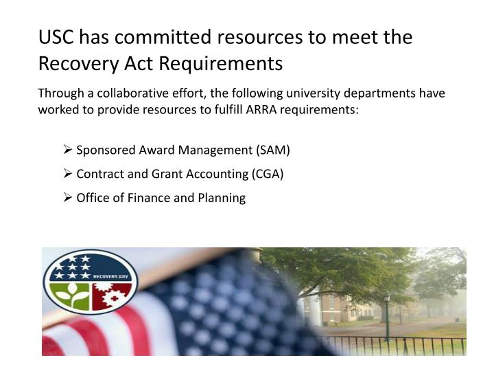 USC has committed resources to meet the Recovery Act Requirements