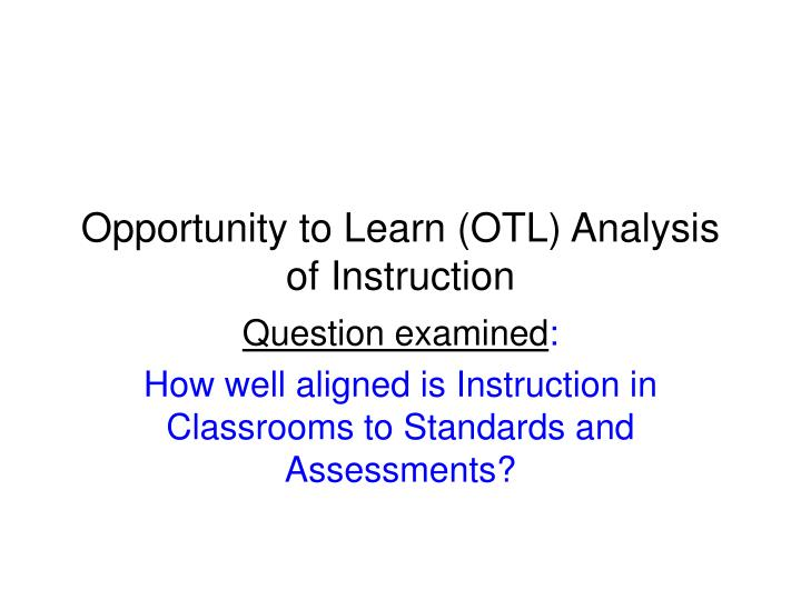 Opportunity to learn otl analysis of instruction