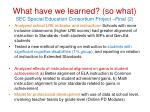 what have we learned so what sec special education consortium project final 2