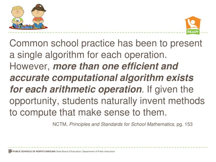 Common school practice has been to present a single algorithm for each operation. However,