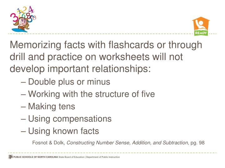 Memorizing facts with flashcards or through drill and practice on worksheets will not develop important relationships: