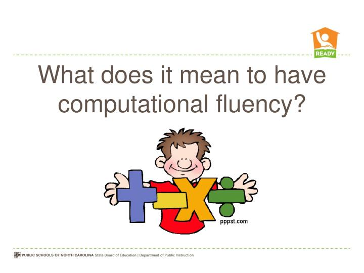 What does it mean to have computational fluency?