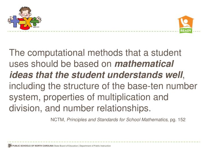 The computational methods that a student uses should be based on