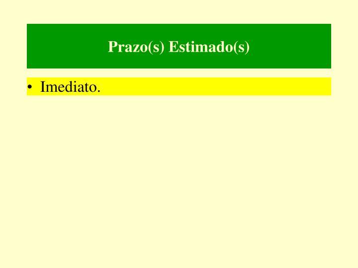 Prazo(s) Estimado(s)