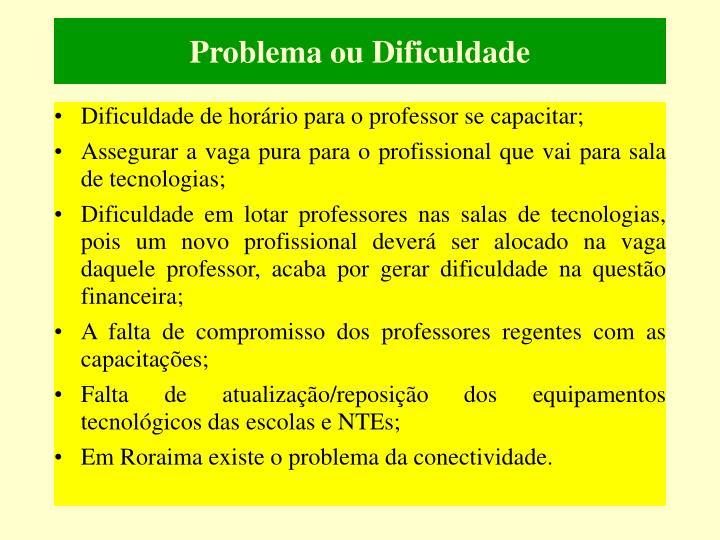 Problema ou Dificuldade