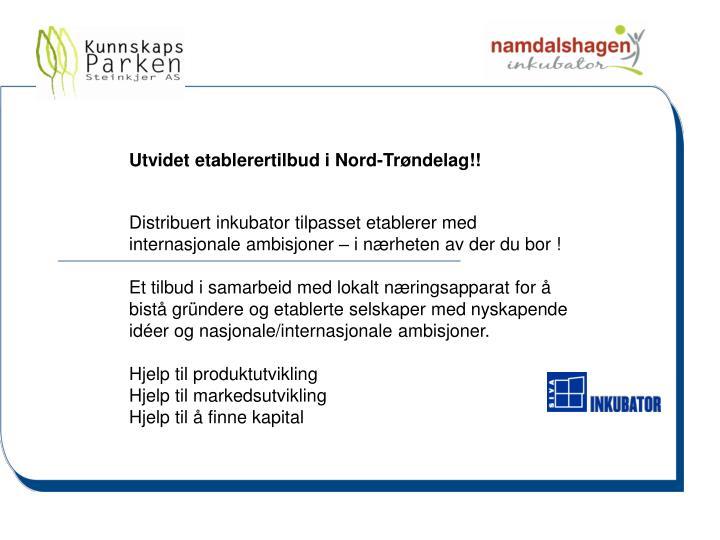 Utvidet etablerertilbud i Nord-Trøndelag!!