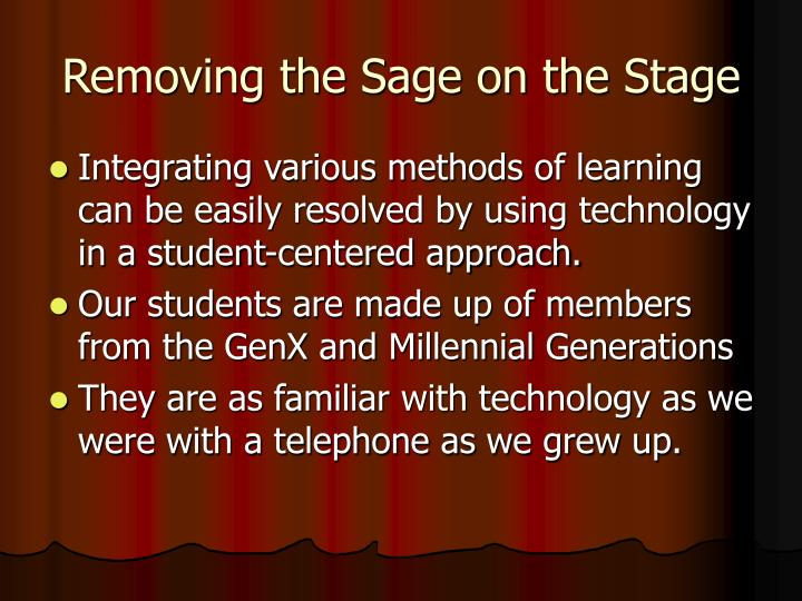 Removing the Sage on the Stage