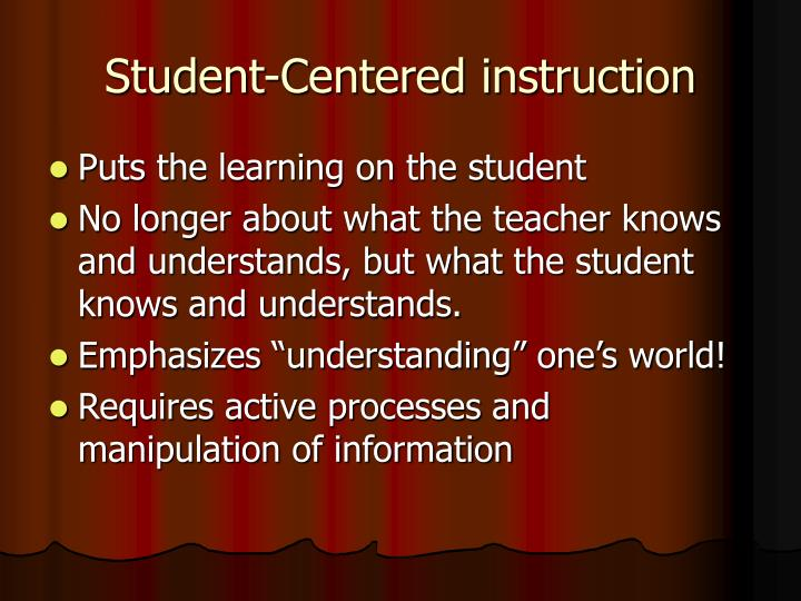 Student-Centered instruction