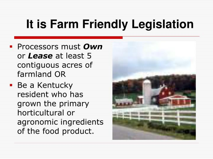 It is Farm Friendly Legislation