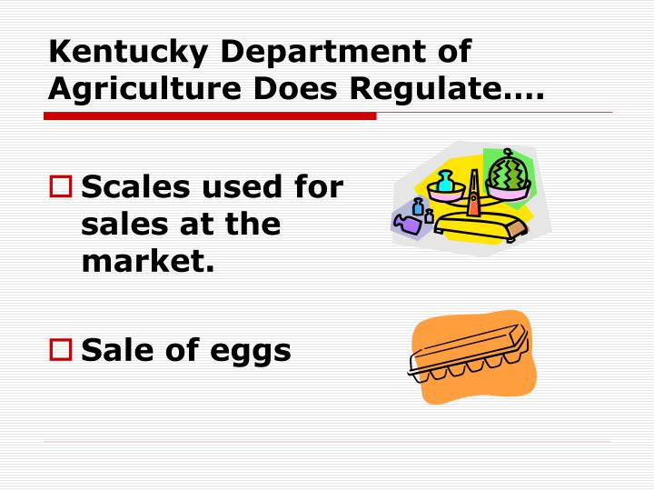 Kentucky Department of Agriculture Does Regulate….