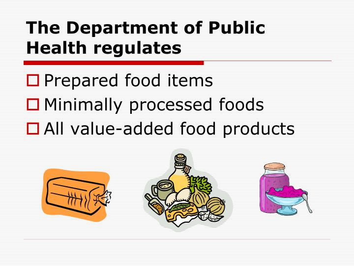 The Department of Public Health regulates