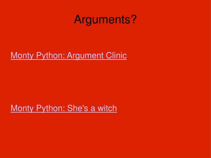 Arguments?