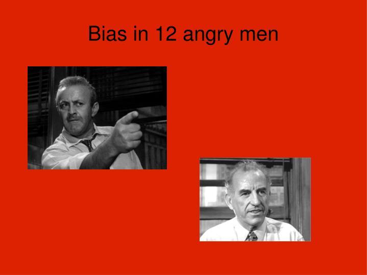 Bias in 12 angry men