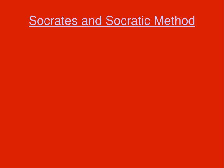 Socrates and Socratic Method