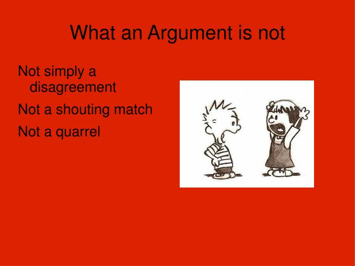 What an Argument is not