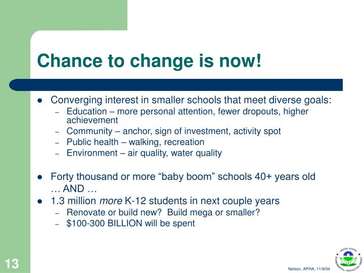 Chance to change is now!