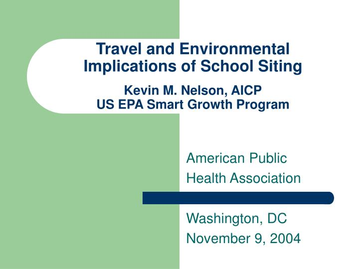 Travel and Environmental Implications of School Siting