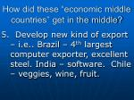 how did these economic middle countries get in the middle1