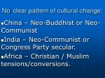 no clear pattern of cultural change