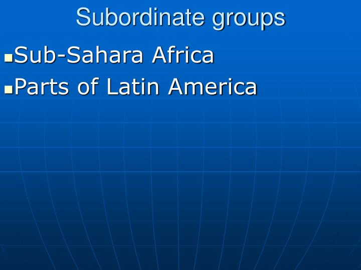 Subordinate groups