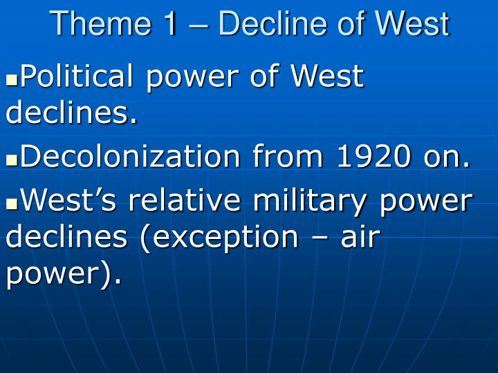 Theme 1 – Decline of West